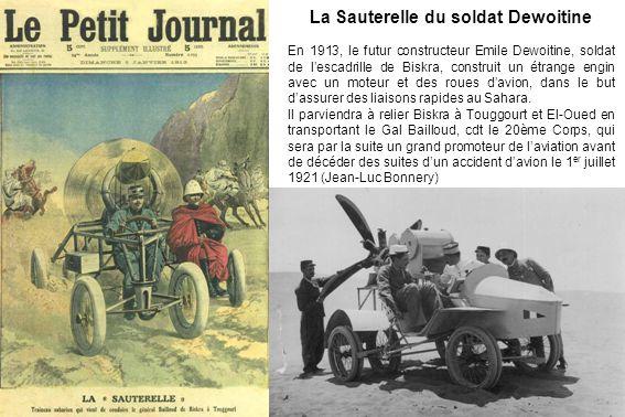 La Sauterelle du soldat Dewoitine En 1913, le futur constructeur Emile Dewoitine, soldat de lescadrille de Biskra, construit un étrange engin avec un