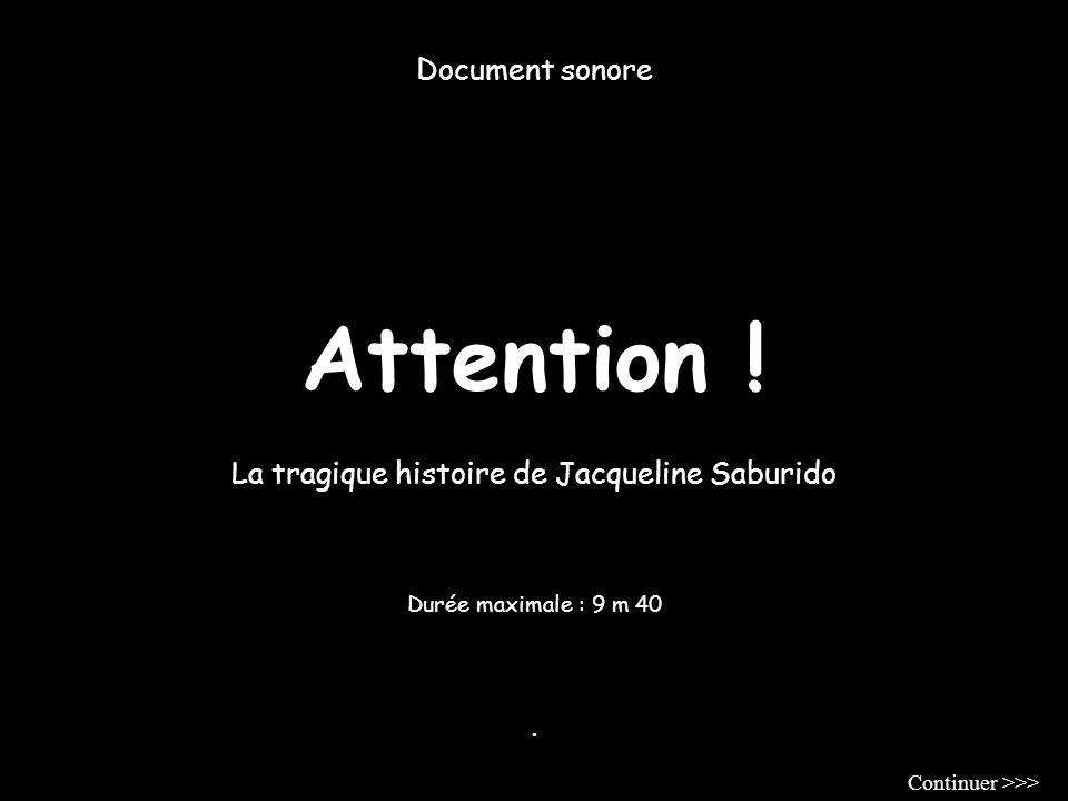Attention .Document sonore La tragique histoire de Jacqueline Saburido.