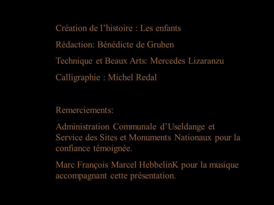 Création de lhistoire : Les enfants Rédaction: Bénédicte de Gruben Technique et Beaux Arts: Mercedes Lizaranzu Calligraphie : Michel Redal Remerciemen