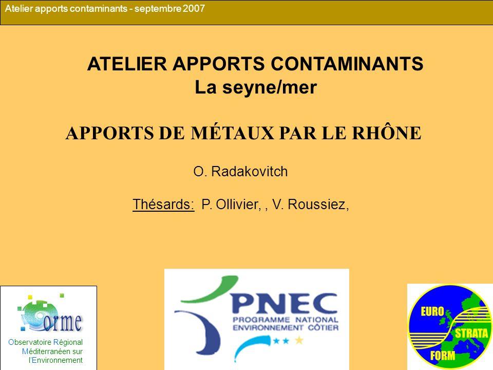 Grand Rhône River discharge and SPM concentrations 2001-2004 2 ans 50 ans 55 ans 100 ans Ces crues ont transportées de 2001 à 2003 en 12 % du temps : 24 % du flux liquide (11 à 38% par an) 83 % du flux solide (78 à 88% par an) Flux de métaux dans le Rhône: 2001-2003 -Prélèvements manuels en Arles pour analyses des phases particulaires et dissoutes ( 50 échantillons environ).