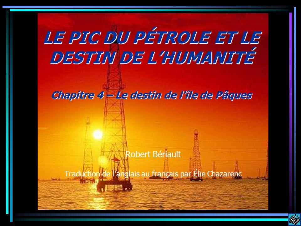 Robert Bériault Traduction de langlais au français par Élie Chazarenc LE PIC DU PÉTROLE ET LE DESTIN DE LHUMANITÉ Chapitre 4 – Le destin de l'île de P