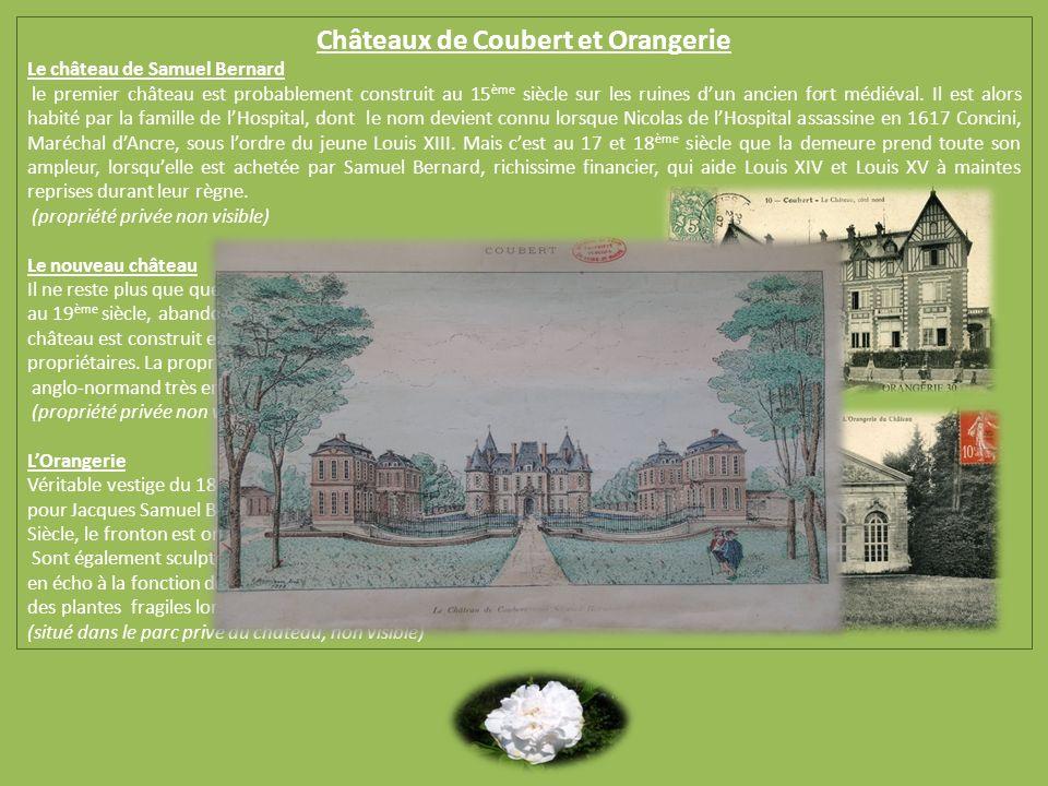 Châteaux de Coubert et Orangerie Le château de Samuel Bernard le premier château est probablement construit au 15 ème siècle sur les ruines dun ancien