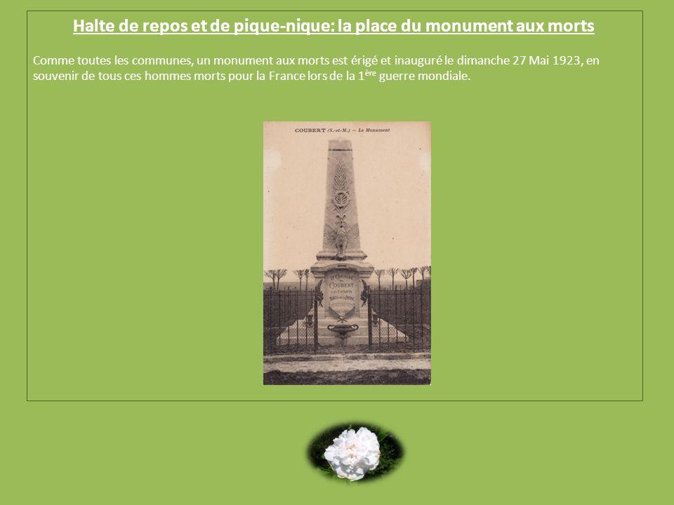 Halte de repos et de pique-nique: la place du monument aux morts Comme toutes les communes, un monument aux morts est érigé et inauguré le dimanche 27 Mai 1923, en souvenir de tous ces hommes morts pour la France lors de la 1 ère guerre mondiale.