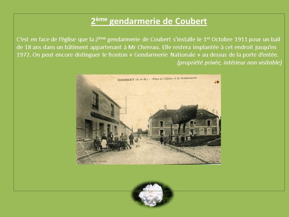 2 ème gendarmerie de Coubert Cest en face de léglise que la 2 ème gendarmerie de Coubert sinstalle le 1 er Octobre 1911 pour un bail de 18 ans dans un