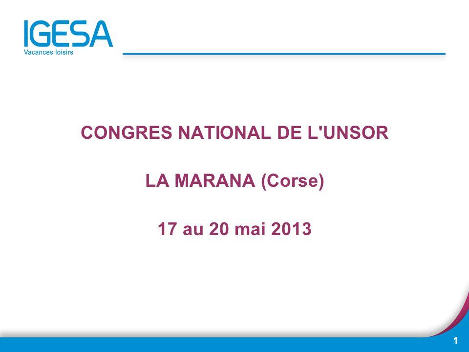 1 CONGRES NATIONAL DE L'UNSOR LA MARANA (Corse) 17 au 20 mai 2013