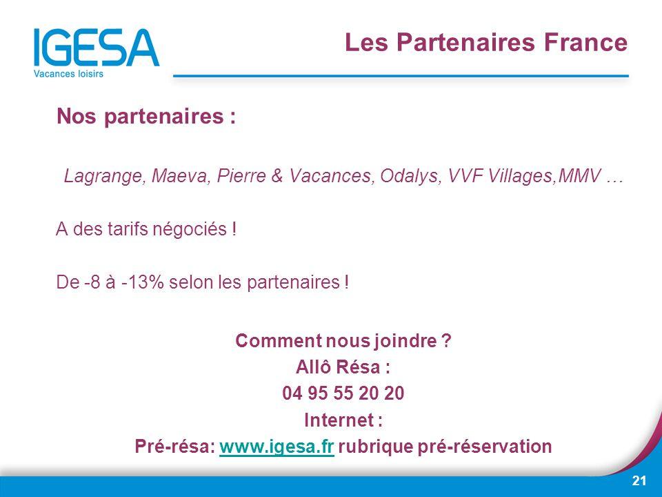 21 Nos partenaires : Lagrange, Maeva, Pierre & Vacances, Odalys, VVF Villages,MMV … A des tarifs négociés ! De -8 à -13% selon les partenaires ! Comme