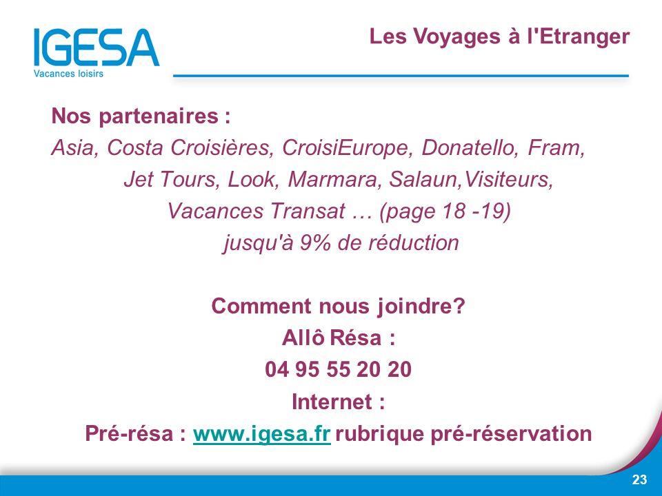 23 Nos partenaires : Asia, Costa Croisières, CroisiEurope, Donatello, Fram, Jet Tours, Look, Marmara, Salaun,Visiteurs, Vacances Transat … (page 18 -1