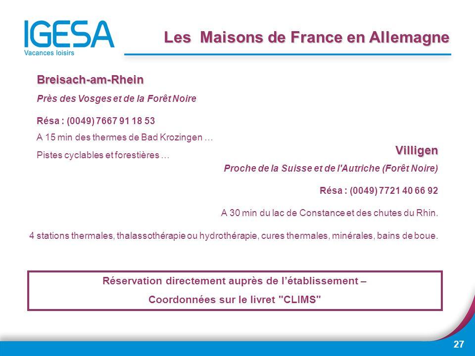 27 Les Maisons de France en Allemagne Breisach-am-Rhein Près des Vosges et de la Forêt Noire Résa : (0049) 7667 91 18 53 A 15 min des thermes de Bad K