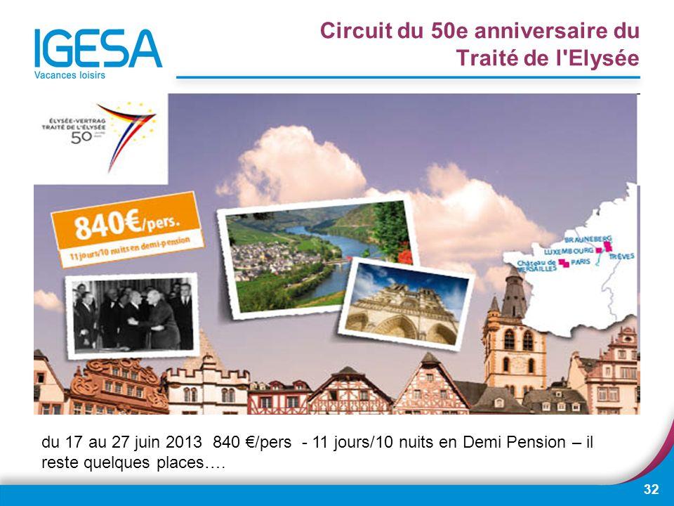 32 Circuit du 50e anniversaire du Traité de l'Elysée du 17 au 27 juin 2013 840 /pers - 11 jours/10 nuits en Demi Pension – il reste quelques places….