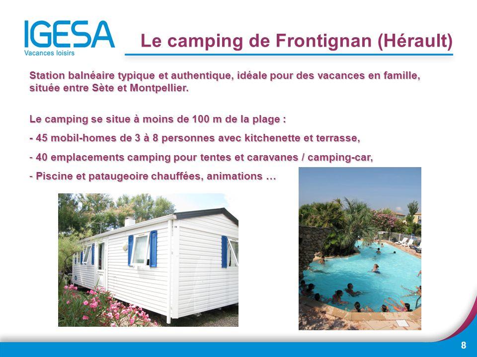 8 Station balnéaire typique et authentique, idéale pour des vacances en famille, située entre Sète et Montpellier. Le camping se situe à moins de 100