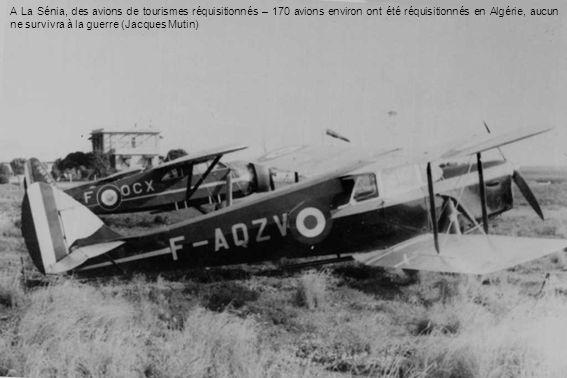 A La Sénia, des avions de tourismes réquisitionnés – 170 avions environ ont été réquisitionnés en Algérie, aucun ne survivra à la guerre (Jacques Muti