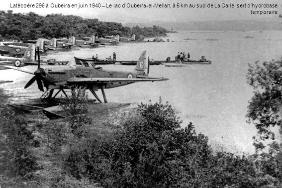 Latécoère 298 à Oubeïra en juin 1940 – Le lac dOubeïra-el-Mellah, à 5 km au sud de La Calle, sert dhydrobase temporaire