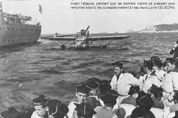 Avant lattaque, pendant que les derniers marins se pressent pour remonter à bord, les cuirassés mettent à leau leurs Loire 130 (ECPA)