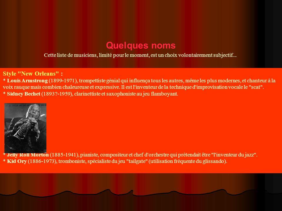 Quelques noms Cette liste de musiciens, limité pour le moment, est un choix volontairement subjectif...