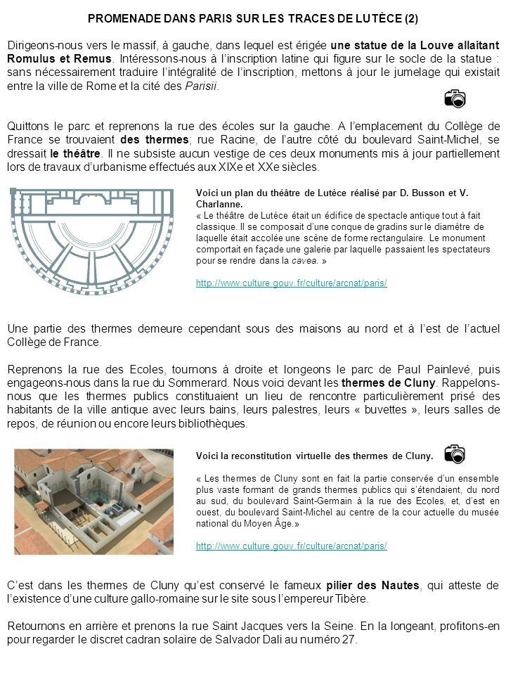 PROMENADE DANS PARIS SUR LES TRACES DE LUTÈCE (3) Tournons sur la droite, rue Galande, et rendons-nous à lEglise de Saint-Julien-le-Pauvre; jetons un coup dœil à la dalle de lancienne voie romaine, posée devant lEglise.