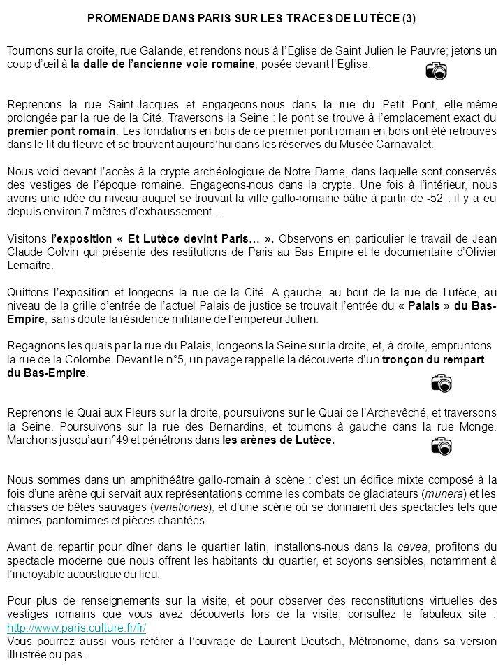PROMENADE DANS PARIS SUR LES TRACES DE LUTÈCE (3) Tournons sur la droite, rue Galande, et rendons-nous à lEglise de Saint-Julien-le-Pauvre; jetons un