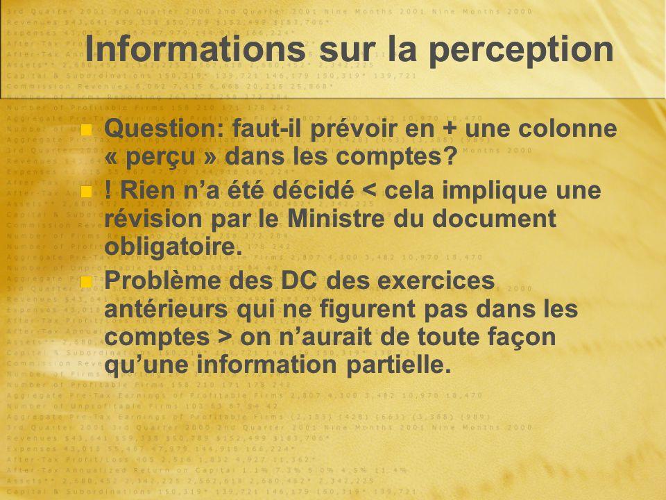 Informations sur la perception Question: faut-il prévoir en + une colonne « perçu » dans les comptes.