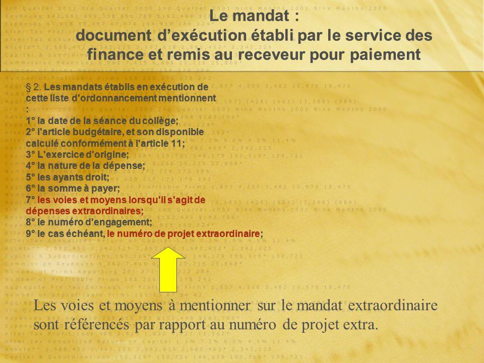 Le mandat : document dexécution établi par le service des finance et remis au receveur pour paiement § 2.