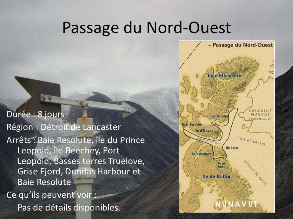 Passage du Nord-Ouest Durée : 8 jours Région : Détroit de Lancaster Arrêts : Baie Resolute, île du Prince Leopold, île Beechey, Port Leopold, Basses t