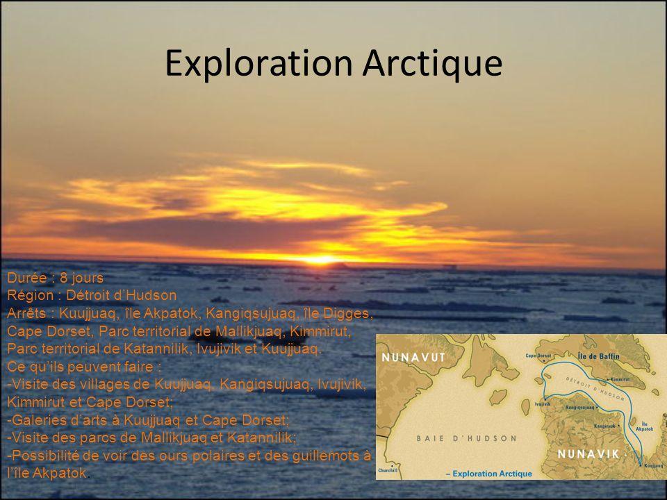 Exploration Arctique Durée : 8 jours Région : Détroit dHudson Arrêts : Kuujjuaq, île Akpatok, Kangiqsujuaq, île Digges, Cape Dorset, Parc territorial