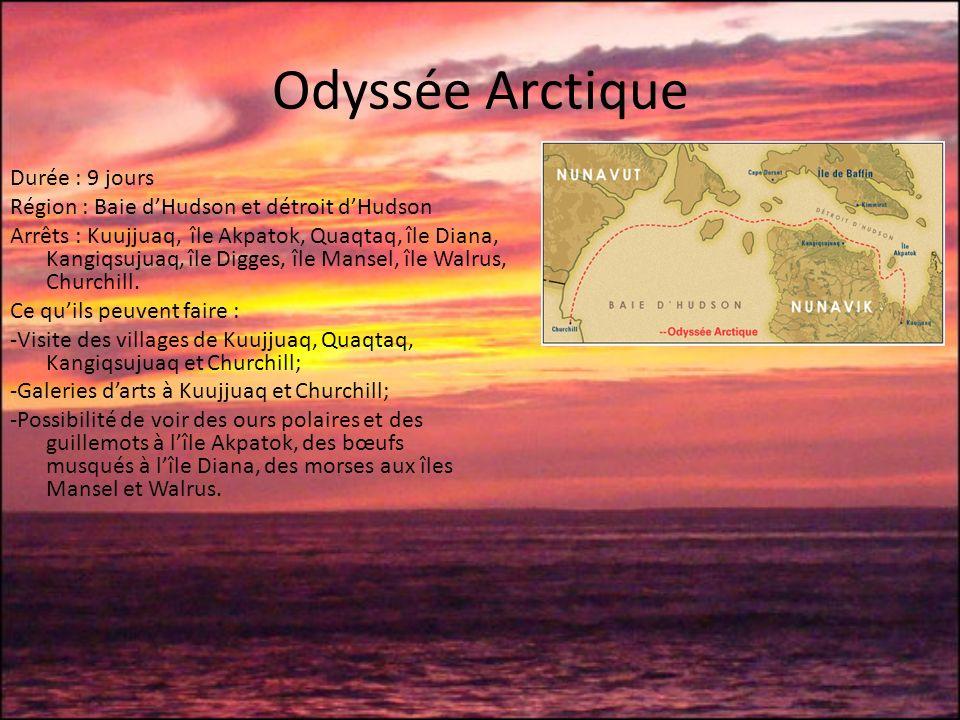 Odyssée Arctique Durée : 9 jours Région : Baie dHudson et détroit dHudson Arrêts : Kuujjuaq, île Akpatok, Quaqtaq, île Diana, Kangiqsujuaq, île Digges