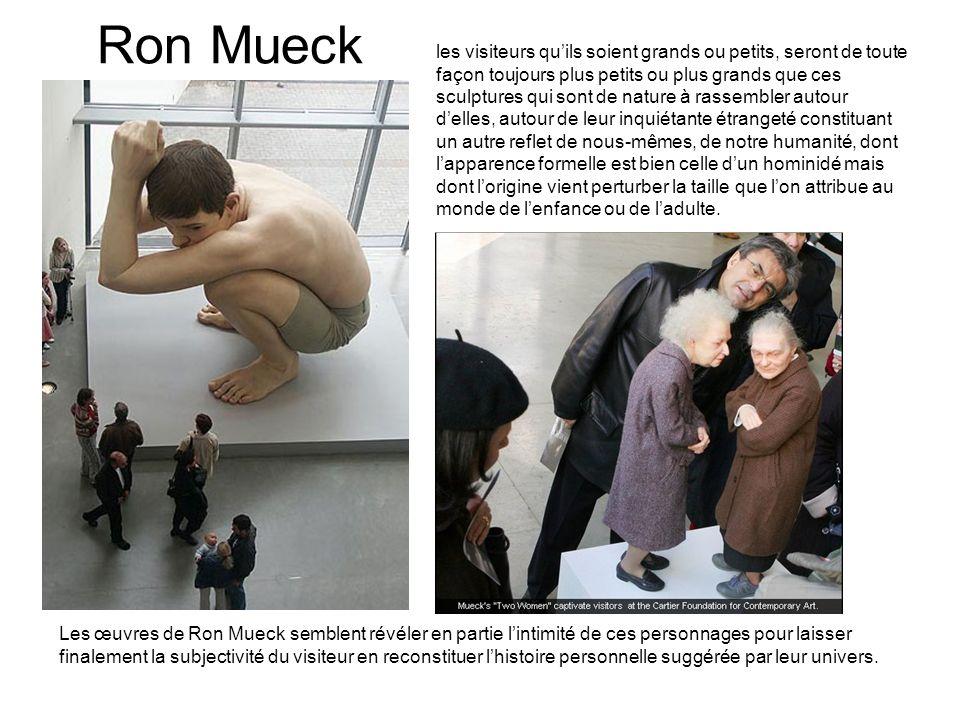 Ron Mueck les visiteurs quils soient grands ou petits, seront de toute façon toujours plus petits ou plus grands que ces sculptures qui sont de nature