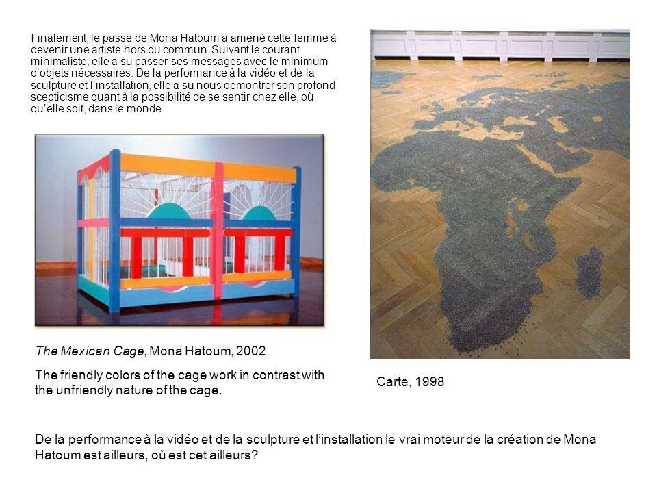 Finalement, le passé de Mona Hatoum a amené cette femme à devenir une artiste hors du commun. Suivant le courant minimaliste, elle a su passer ses mes