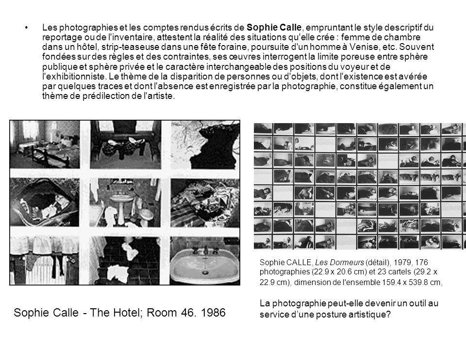 Les photographies et les comptes rendus écrits de Sophie Calle, empruntant le style descriptif du reportage ou de l'inventaire, attestent la réalité d