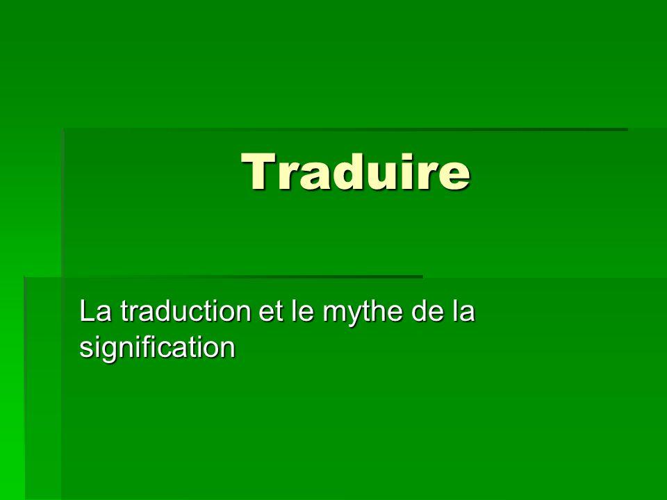 Traduire La traduction et le mythe de la signification