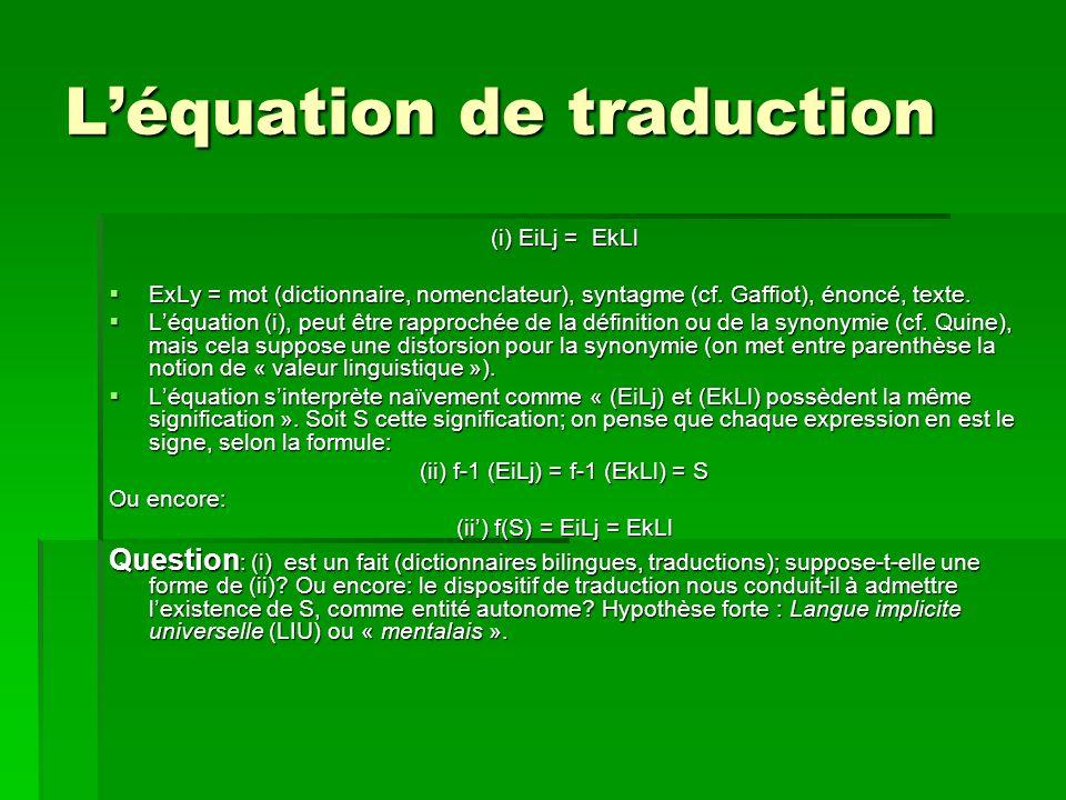 Léquation de traduction (i) EiLj = EkLl ExLy = mot (dictionnaire, nomenclateur), syntagme (cf.