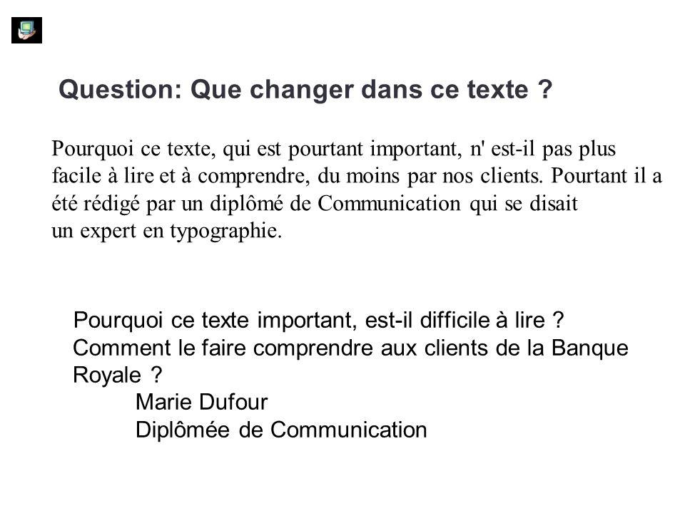 Question: Que changer dans ce texte .