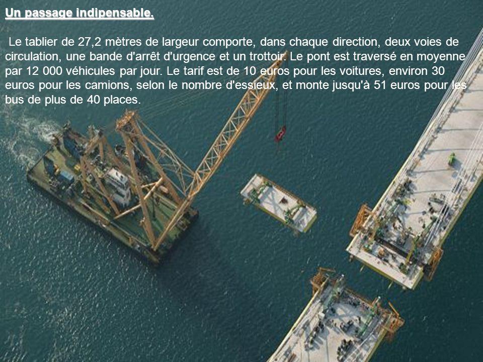Une technique innovante Une technique innovante. Les ingénieurs se sont inspirés des plates-formes pétrolières pour la conception du pont. La techniqu