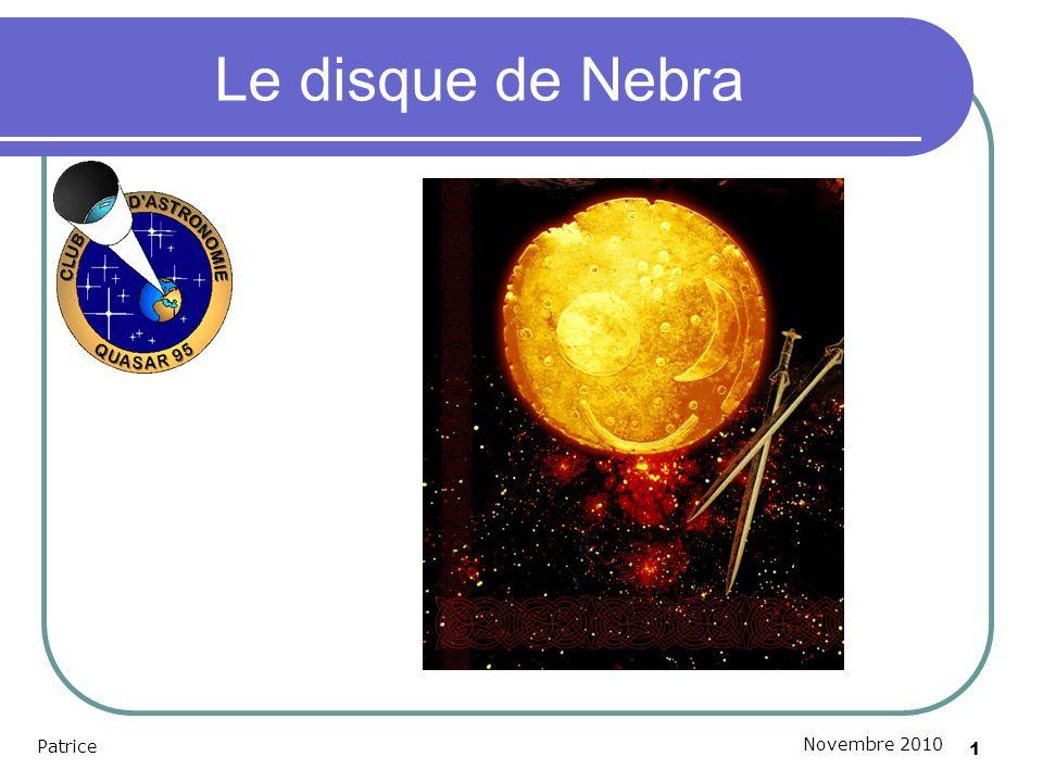 1 Le disque de Nebra Patrice Novembre 2010