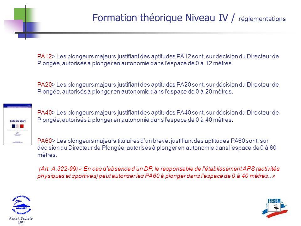 Patrick Baptiste MF1 PA12> Les plongeurs majeurs justifiant des aptitudes PA12 sont, sur décision du Directeur de Plongée, autorisés à plonger en auto