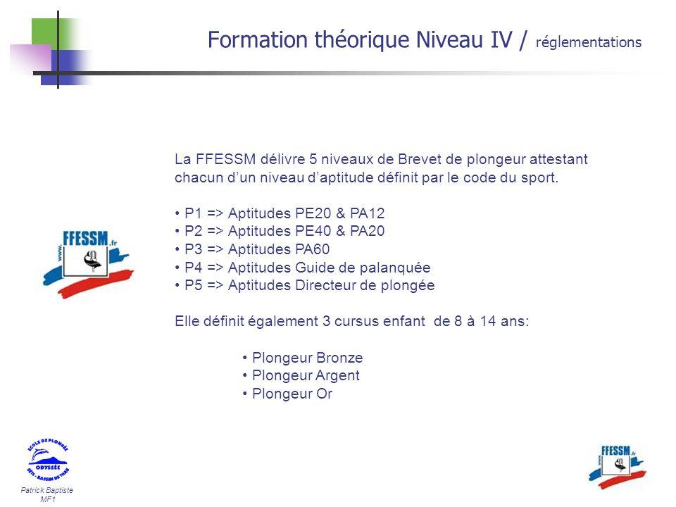 Patrick Baptiste MF1 La FFESSM délivre 5 niveaux de Brevet de plongeur attestant chacun dun niveau daptitude définit par le code du sport. P1 => Aptit