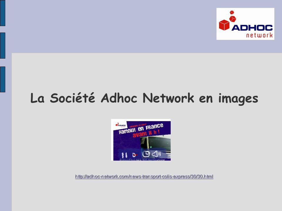 La Société Adhoc Network en images http://adhoc-network.com/news-transport-colis-express/30/30.html