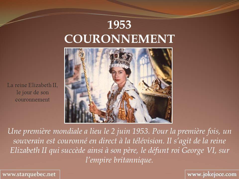 1953 COURONNEMENT Une première mondiale a lieu le 2 juin 1953.