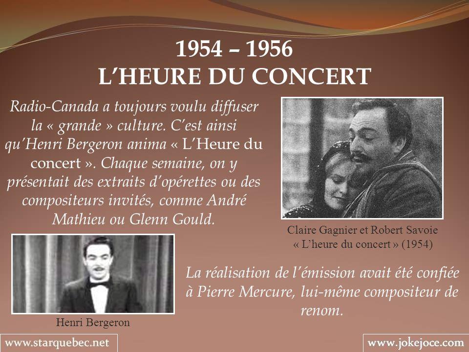 1954 – 1956 LHEURE DU CONCERT Henri Bergeron Radio-Canada a toujours voulu diffuser la « grande » culture.