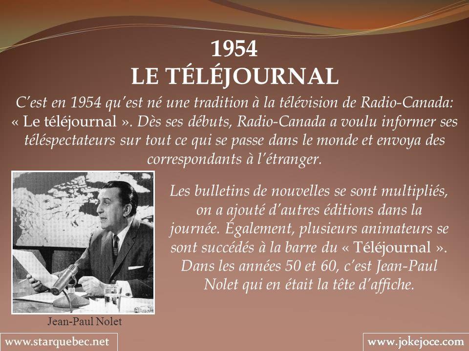 1954 LE TÉLÉJOURNAL Cest en 1954 quest né une tradition à la télévision de Radio-Canada: « Le téléjournal ».