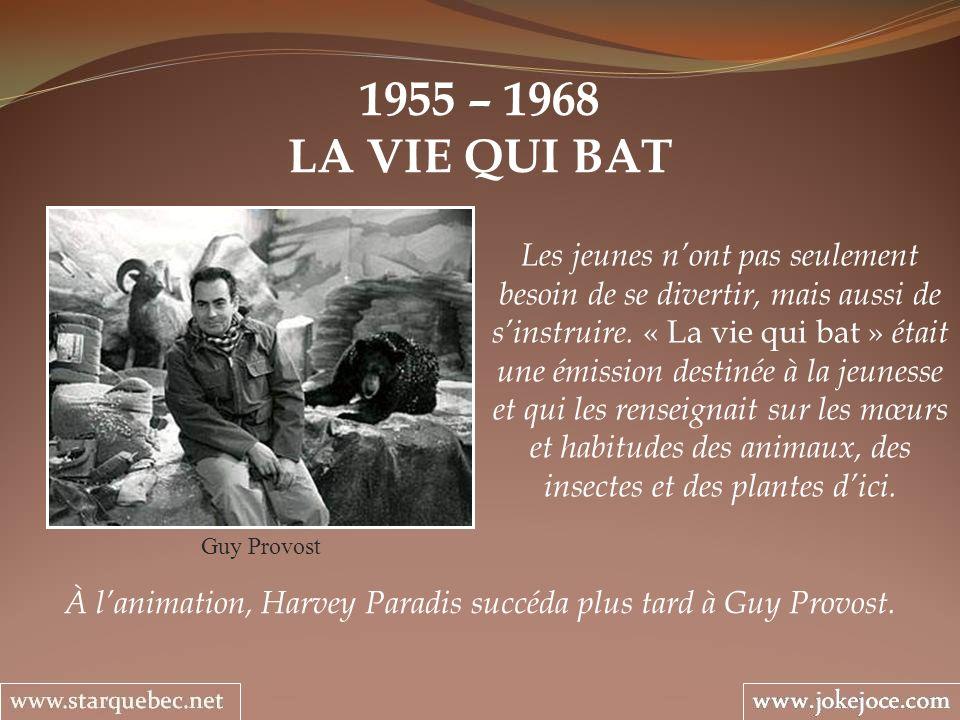 1955 – 1968 LA VIE QUI BAT Guy Provost Les jeunes nont pas seulement besoin de se divertir, mais aussi de sinstruire.