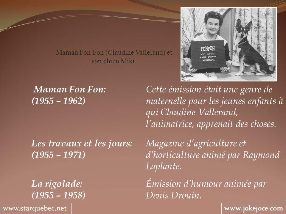 La rigolade: Émission dhumour animée par (1955 – 1958) Denis Drouin.