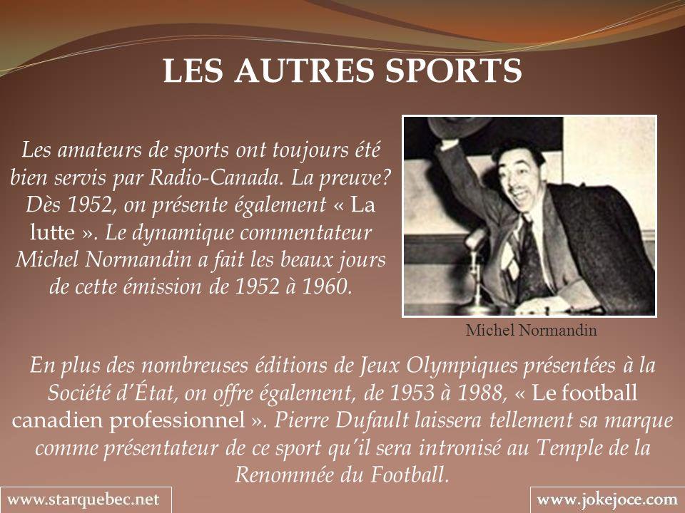 LES AUTRES SPORTS Michel Normandin Les amateurs de sports ont toujours été bien servis par Radio-Canada.