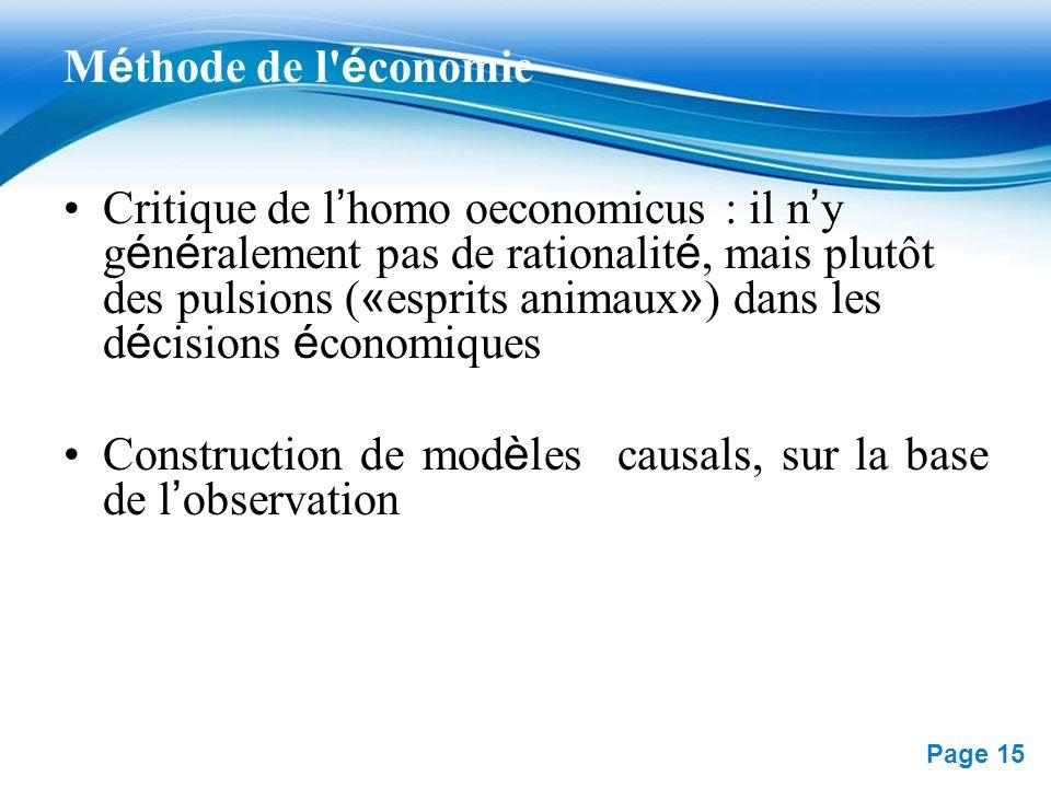 Free Powerpoint Templates Page 15 M é thode de l' é conomie Critique de l homo oeconomicus : il n y g é n é ralement pas de rationalit é, mais plutôt