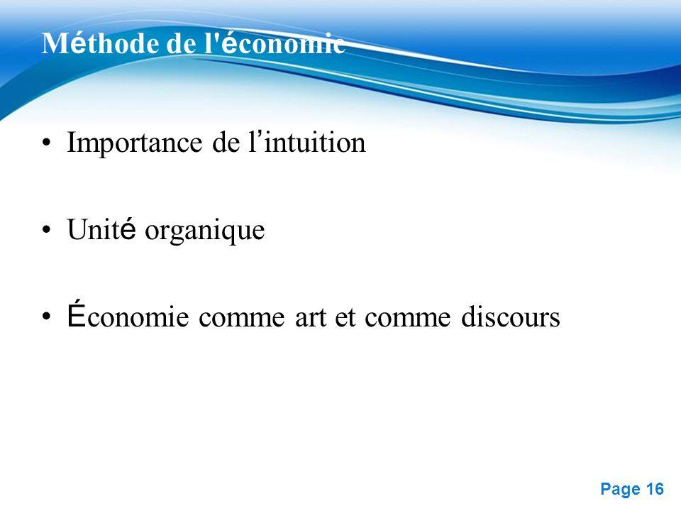 Free Powerpoint Templates Page 16 M é thode de l' é conomie Importance de l intuition Unit é organique É conomie comme art et comme discours