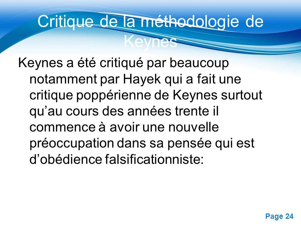 Free Powerpoint Templates Page 24 Critique de la méthodologie de Keynes Keynes a été critiqué par beaucoup notamment par Hayek qui a fait une critique