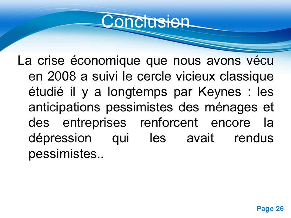 Free Powerpoint Templates Page 26 Conclusion La crise économique que nous avons vécu en 2008 a suivi le cercle vicieux classique étudié il y a longtem