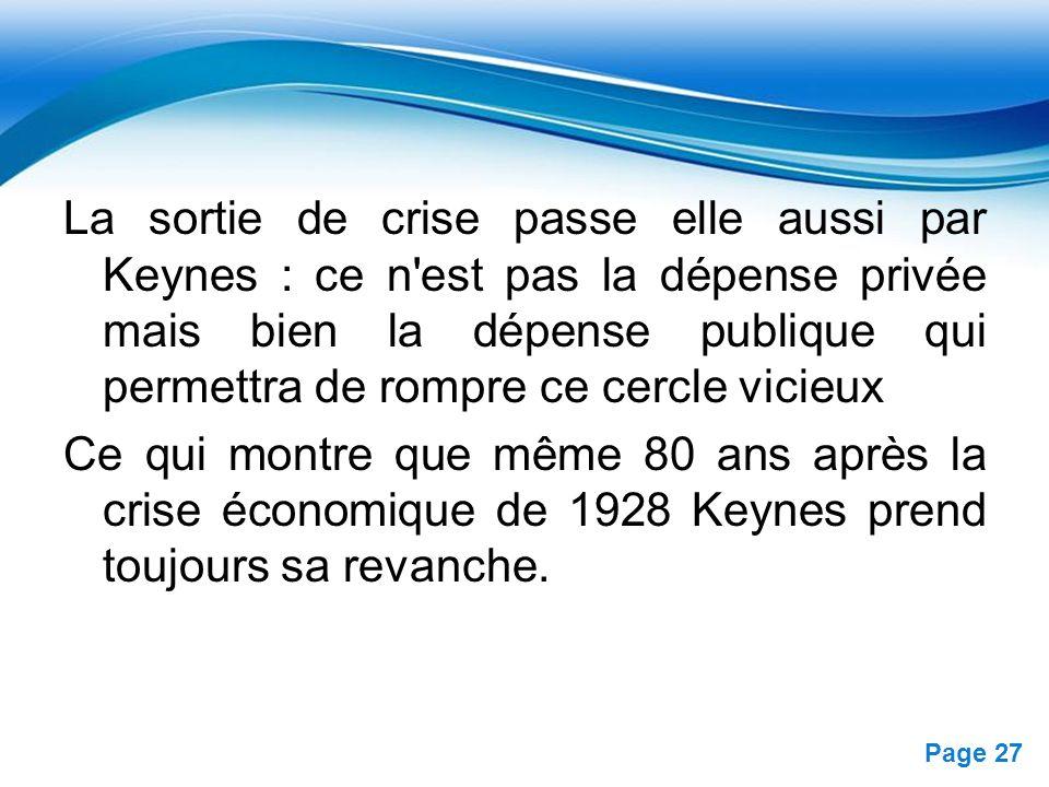 Free Powerpoint Templates Page 27 La sortie de crise passe elle aussi par Keynes : ce n'est pas la dépense privée mais bien la dépense publique qui pe