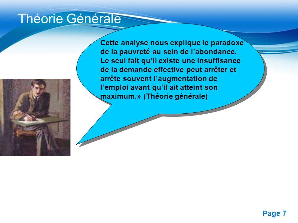 Free Powerpoint Templates Page 7 Théorie Générale Cette analyse nous explique le paradoxe de la pauvreté au sein de labondance. Le seul fait quil exis