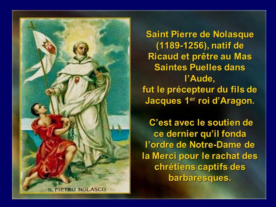 Saint Jean de Matha ( 1160- 1213) provençal dorigine espagnole, fondateur de lOrdre de la Sainte Trinité et de la Rédemption des captifs, racheta des dizaines de milliers desclaves des barbaresques dAfrique du Nord, parmi lesquels se trouvait le célèbre écrivain Cervantès.