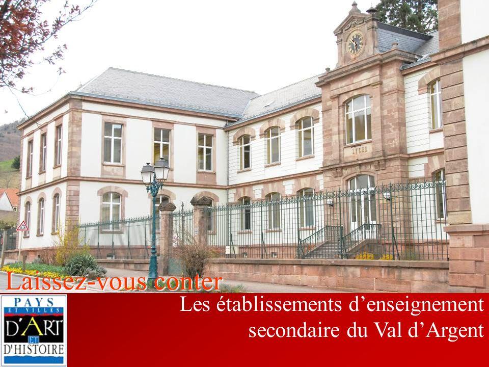 Laissez-vous conter Les établissements denseignement secondaire du Val dArgent